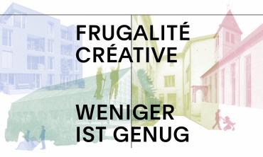 Frugalité créative – Weniger ist genug